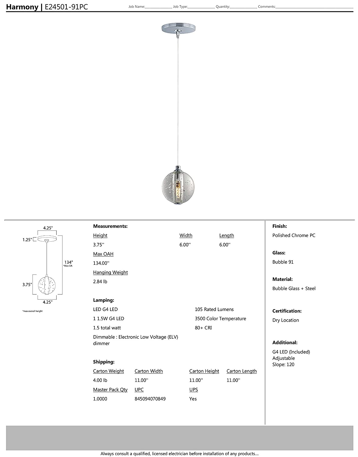 Polished Chrome Finish 1575 Rated Lumens ET2 E24501-91PC Harmony 1-Light RapidJack Pendant and Canopy Mini Pendant Dry Safety Rated 4W Max. Bubble Glass G4 LED Bulb Low-Voltage Electronic Dimmer Shade Material 3000K Color Temp.