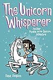 Phoebe and Her Unicorn Adventure 10: The Unicorn Whisperer