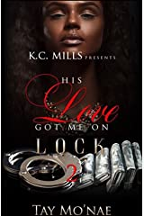 His Love Got Me On Lock 2 Kindle Edition