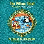 The Pillow Thief: El Ladrón de Almohadas | Jennifer L. Myers