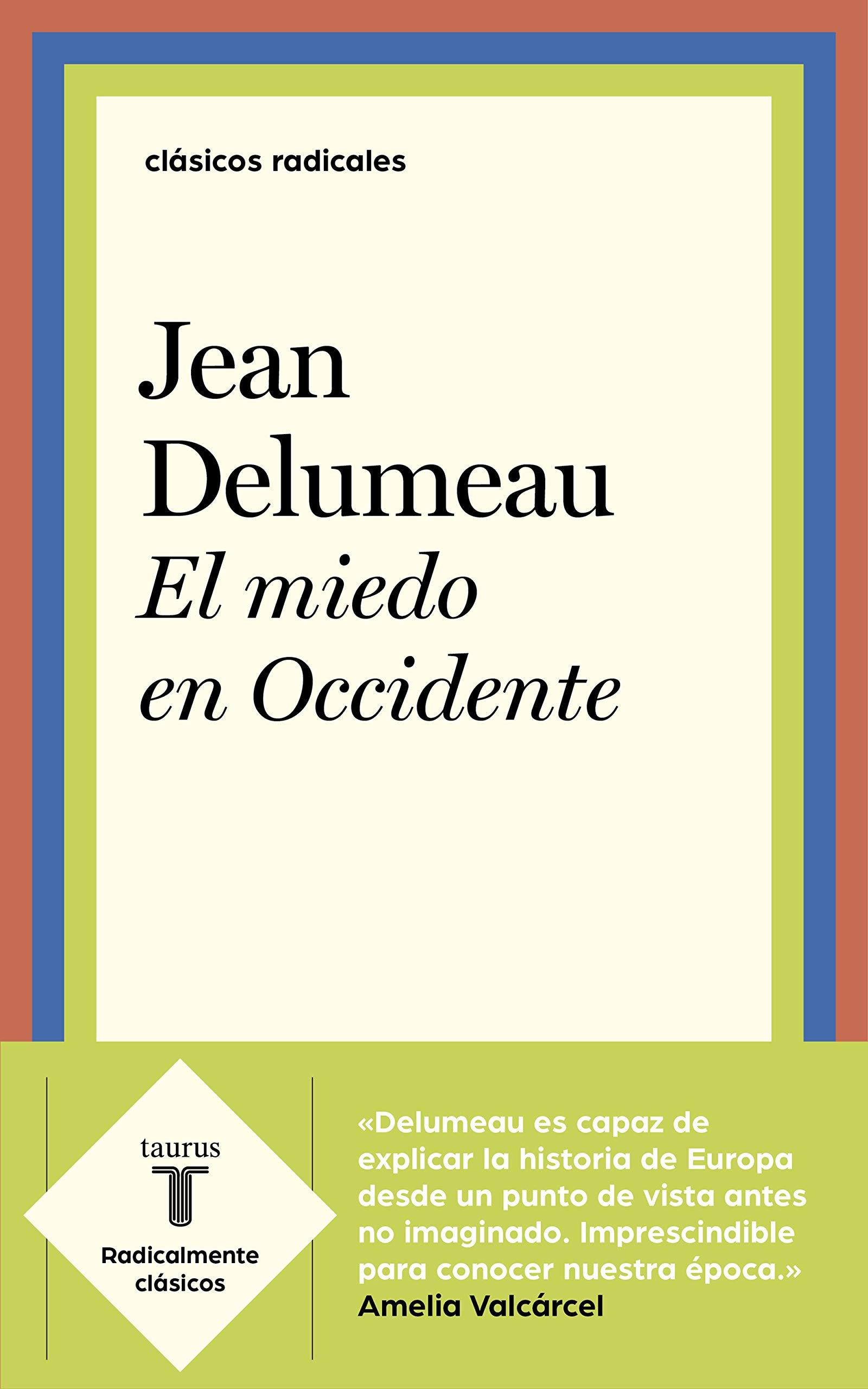 El miedo en Occidente (Clásicos Radicales): Amazon.es: Delumeau, Jean, Mauro Fdez. Alonso De Armiño;: Libros