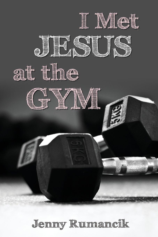 I Met Jesus at the Gym pdf epub