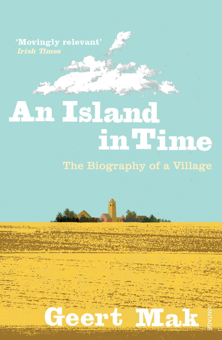 Read Online An Island in Time: The Biography of a Village PDF