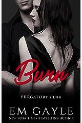 Burn (Purgatory Club Series Book 4) Kindle Edition