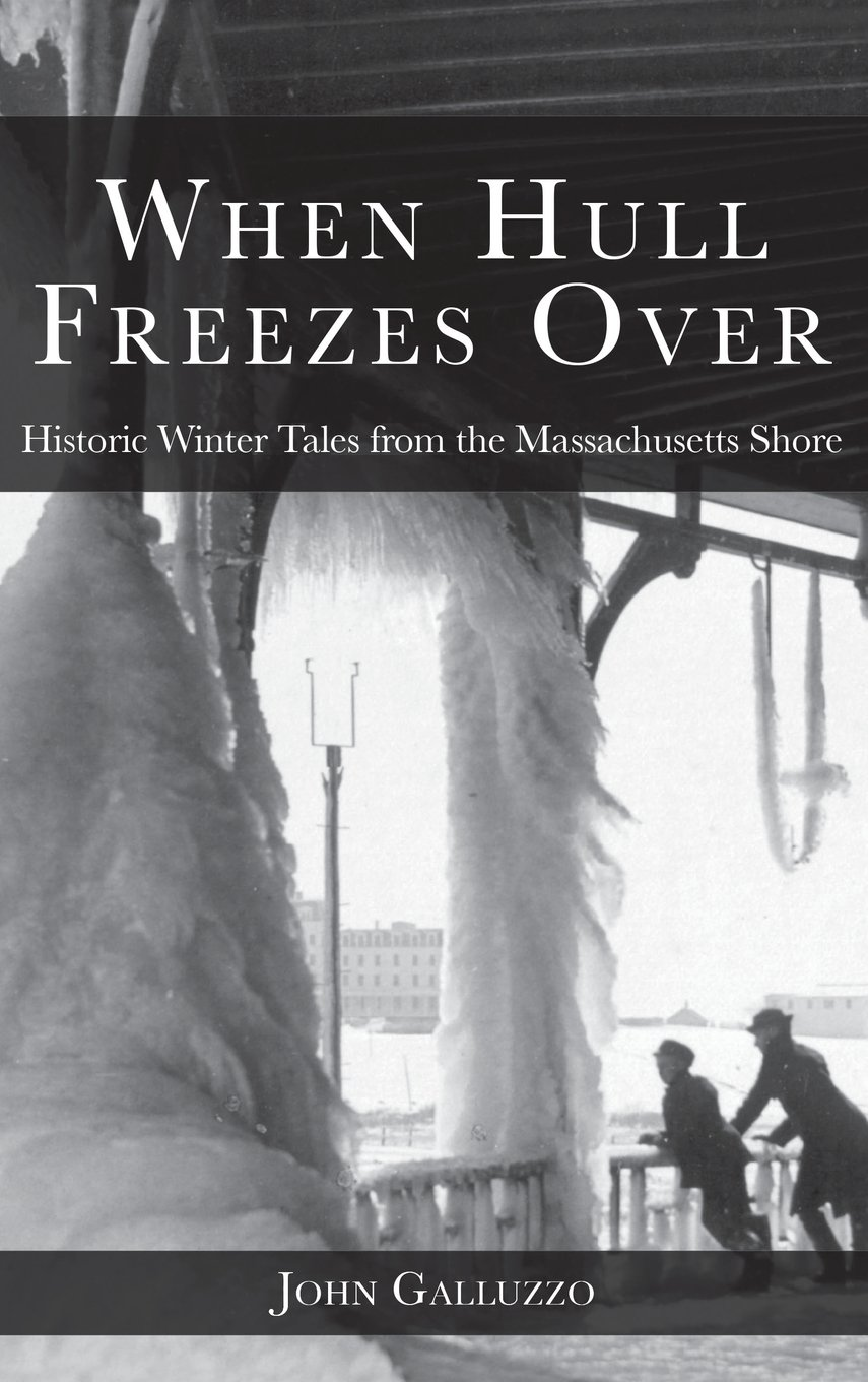 Read Online When Hull Freezes Over: Historic Winter Tales from the Massachusetts Shore pdf epub