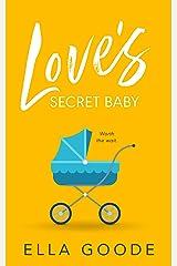 Love's Secret Baby Kindle Edition