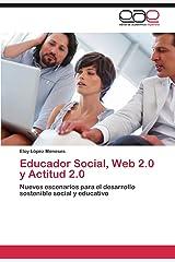 Educador Social, Web 2.0 y Actitud 2.0: Nuevos escenarios para el desarrollo sostenible social y educativo (Spanish Edition) Paperback