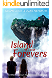 Island of Lost Forevers (Mystical Island Trilogy Book 1)