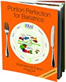 Portion Perfection for Bariatrics International Book - Dietitian's Picture Book Showing You How Much to Eat Post Gastric Sleeve, Bypass or Band. Complete Diet Plan