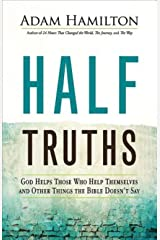 Half Truths: God Helps Those Who Help Themselves and Other Things the Bible Doesn't Say Hardcover