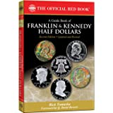 A Guide Book of Franklin & Kennedy Half Dollars (Official Red Book: Bowers)