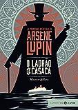 O Ladrão de Casaca. As Primeiras Aventuras de Arsène Lupin