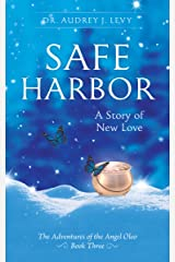 Safe Harbor: A Story of New Love (The Adventures of the Angel Oleo) Kindle Edition