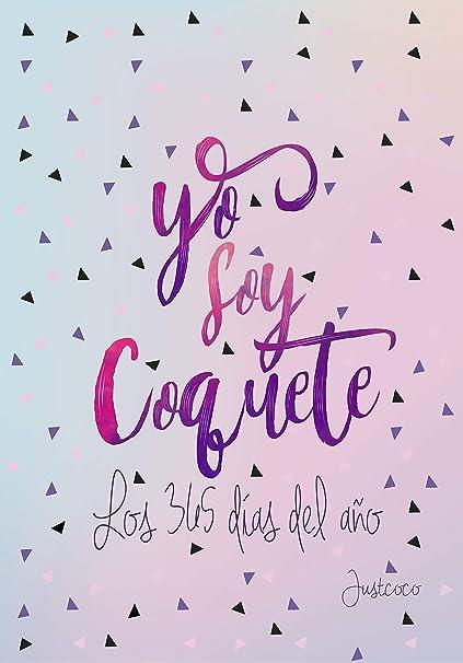 Yo soy Coquete los 365 días del año: Agenda Coquete 2020 (Tendencias): Díaz (@ModaJustCoco), Verónica: Amazon.es: Oficina y papelería
