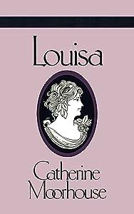 Louisa: A Sweet and Humorous Regency Novel (Catherine Moorhouse Regency Trilogy Book 2)