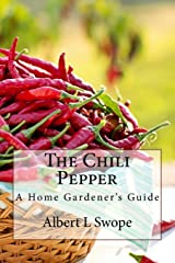 The Chili Pepper: A Home Gardener's Guide Paperback