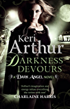 Darkness Devours: Number 3 in series (Dark Angels)