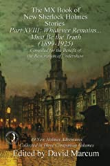 The MX Book of New Sherlock Holmes Stories Part XVIII: Whatever Remains . . . Must Be the Truth (1899-1925) Paperback