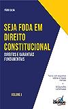 SEJA FODA EM DIREITO CONSTITUCIONAL: Aprenda de forma simples e direta tudo sobre Direitos e Garantias Fundamentais…