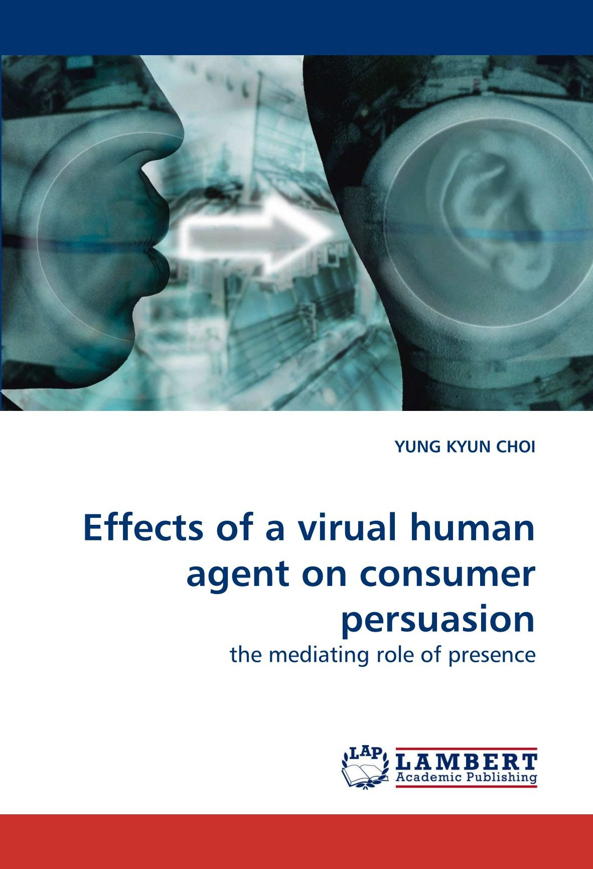 Effects of a virual human agent on consumer persuasion: the mediating role of presence pdf epub