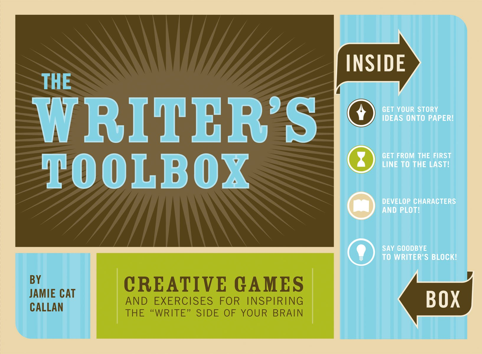 The Writer's Toolbox: Creative Games and Exercises for Inspiring the 'Write' Side of Your   Brain by Callan, Jamie Cat