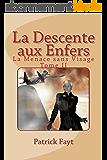 La Descente aux Enfers  - Version intégrale (La Menace sans Visage t. 2)