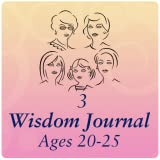 Five Generations of Women's Wisdom Journal Volume 3 • Ages 20-25 Young Adult Years • Preparing for Life