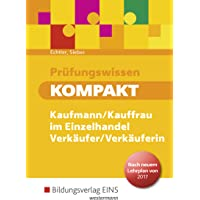 Prüfungswissen kompakt - Kaufmann/Kauffrau im Einzelhandel - Verkäufer/Verkäuferin: Prüfungsvorbereitung: Schülerband