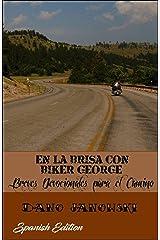 En La Brisa Con Biker George:  Breves Devocionales para el Camino (Spanish Edition) Kindle Edition