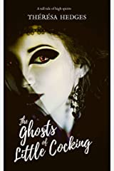The Ghosts Of Little Cocking: A tall tale of high spirits Kindle Edition