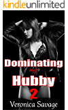 Dominating My Hubby 2 (A Romantic Femdom Erotica)