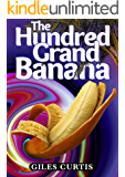 The Hundred Grand Banana (A Raucous Giles Curtis Comedy)