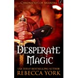 Desperate Magic (The Chronicles of Arandal)
