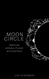 Moon Circle: Rediscover intuition, wildness and sisterhood