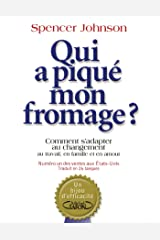 Qui a piqué mon fromage ? (French Edition) Kindle Edition