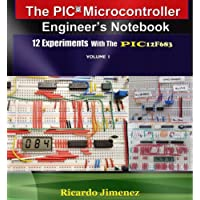 Microcontroller Engineer's Notebook 12 Experiments PIC12F683 Integrated Circuits Microchips Instrumentation Analog Digital Thermometer LCD display LEDs Pulse timer Electronics