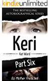 KERI Part 6: As Mother Predicted (Child Abuse True Stories)