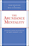 The Abundance Mentality: Experience Deeper Relationships and More Abundant Living