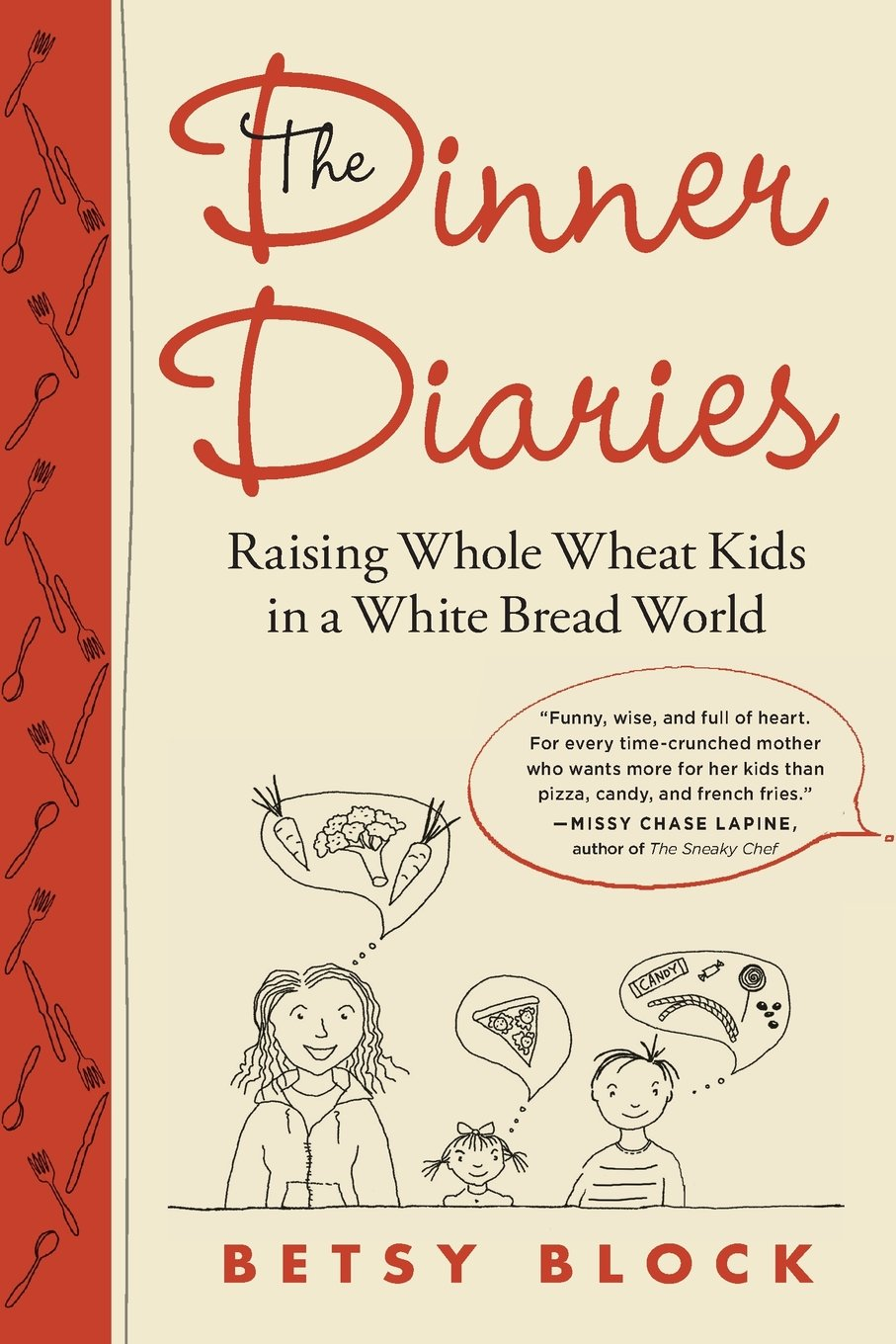 Read Online The Dinner Diaries: Raising Whole Wheat Kids in a White Bread World PDF