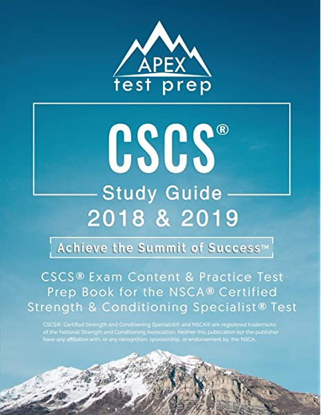 Cscs Study Guide 2018 2019 Cscs Exam Content Practice Test Prep Book For The Nsca Certified Strength Conditioning Specialist Test Apex Test Prep Personal Trainer Test Prep Team 9781628455496 Amazon Com Books
