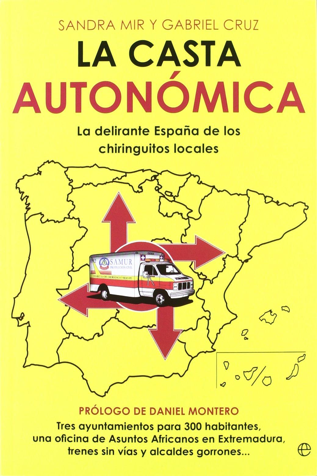 Casta autonomica, la (Actualidad (esfera)): Amazon.es: Mir, Sandra, Cruz, Gabriel: Libros