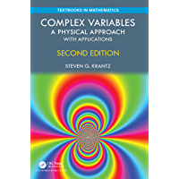Complex Variables: A Physical Approach with Applications (Textbooks in Mathematics)