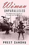 A Woman Unparalleled: The Millennial's Guide to Create One's Self Worth