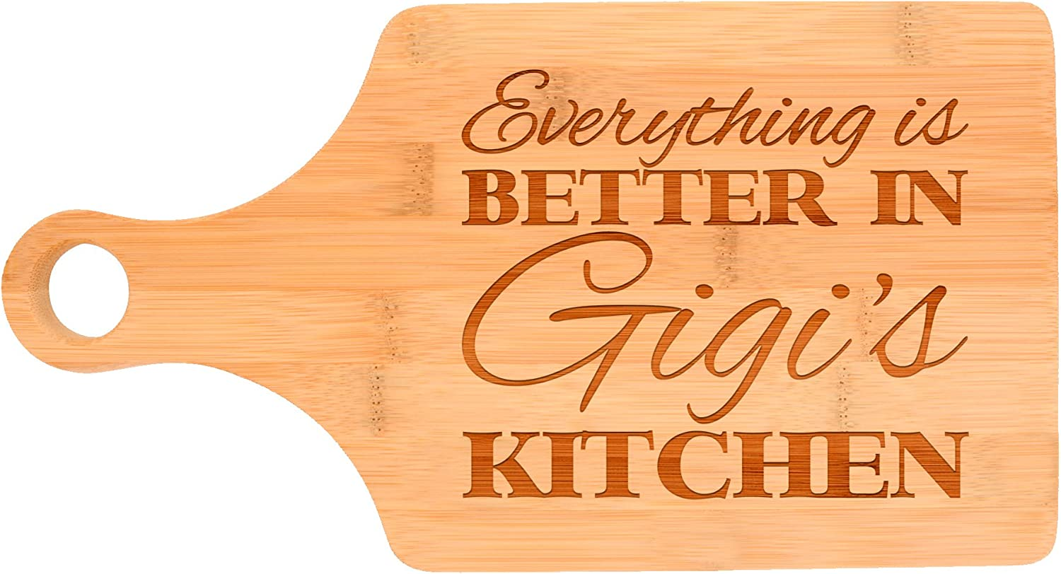 Amazon Com Everything Is Better In Gigi S Kitchen Decor Grandma Gift Paddle Shaped Bamboo Cutting Board Bamboo Kitchen Dining