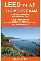 LEED v4 AP ID+C MOCK EXAM: Questions, Answers, and Explanations: A Must-Have for the LEED AP ID+C Exam, Green Building LEED Certification, and Sustainability Paperback