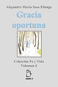 Gracia oportuna (Fe y Vida nº 4) (Spanish Edition)