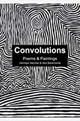 Convolutions: Poems & Paintings Kindle Edition