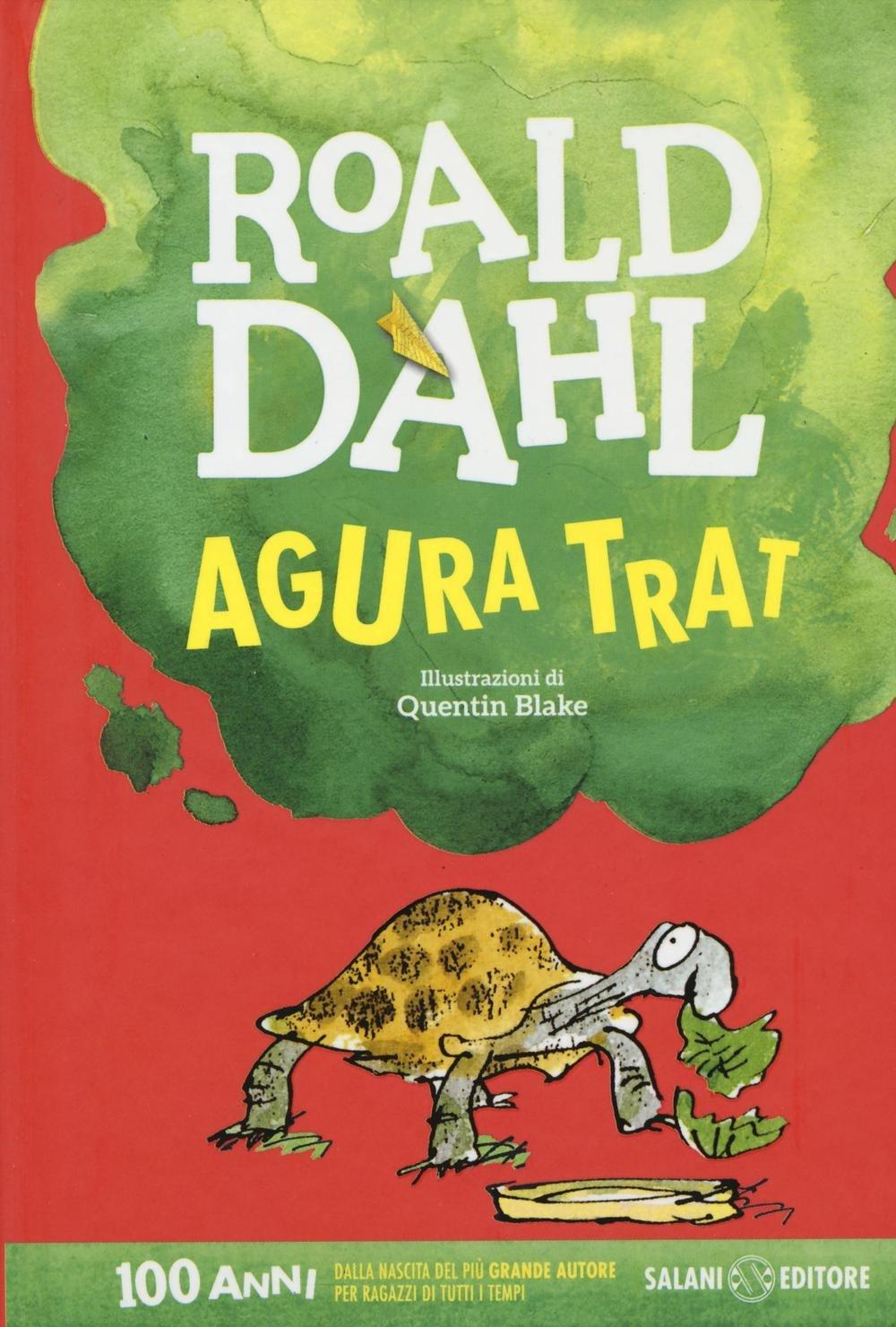 Amazon.it: Agura trat - Dahl, Roald, Blake, Q., Rotunno, A. - Libri