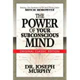The Power of Your Subconscious Mind (Original Classic Edition)