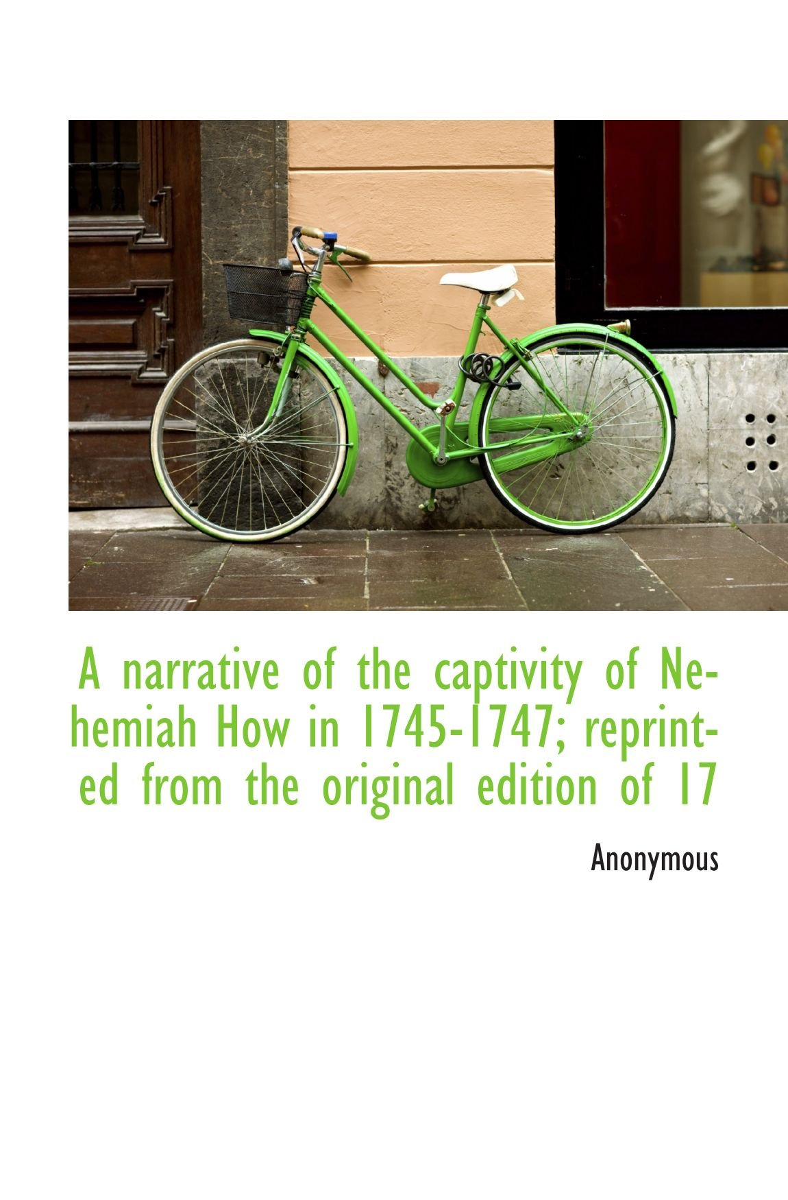 A narrative of the captivity of Nehemiah How in 1745-1747; reprinted from the original edition of 17 pdf epub